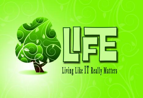 LIFE :: Living Like IT Really Matters