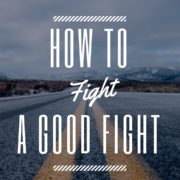 Fight A Good Fight