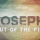 Joseph out of the pit
