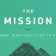 The mission: what Jesus calls us to do