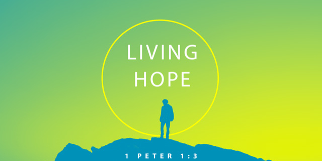 Living Hope 1 Peter 1:3