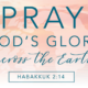Pray God's glory across the earth