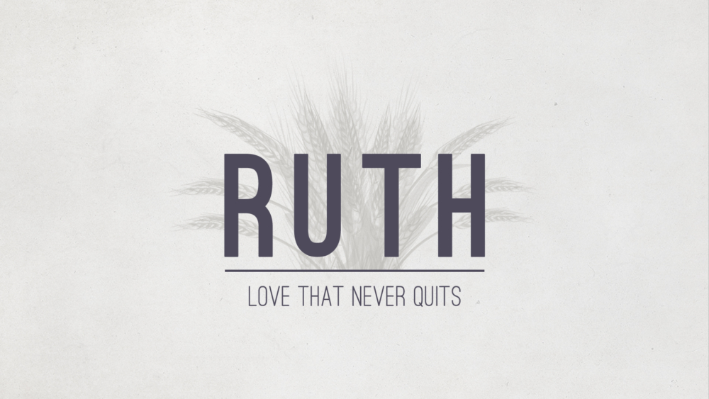 RUTH:  Love That Never Quits